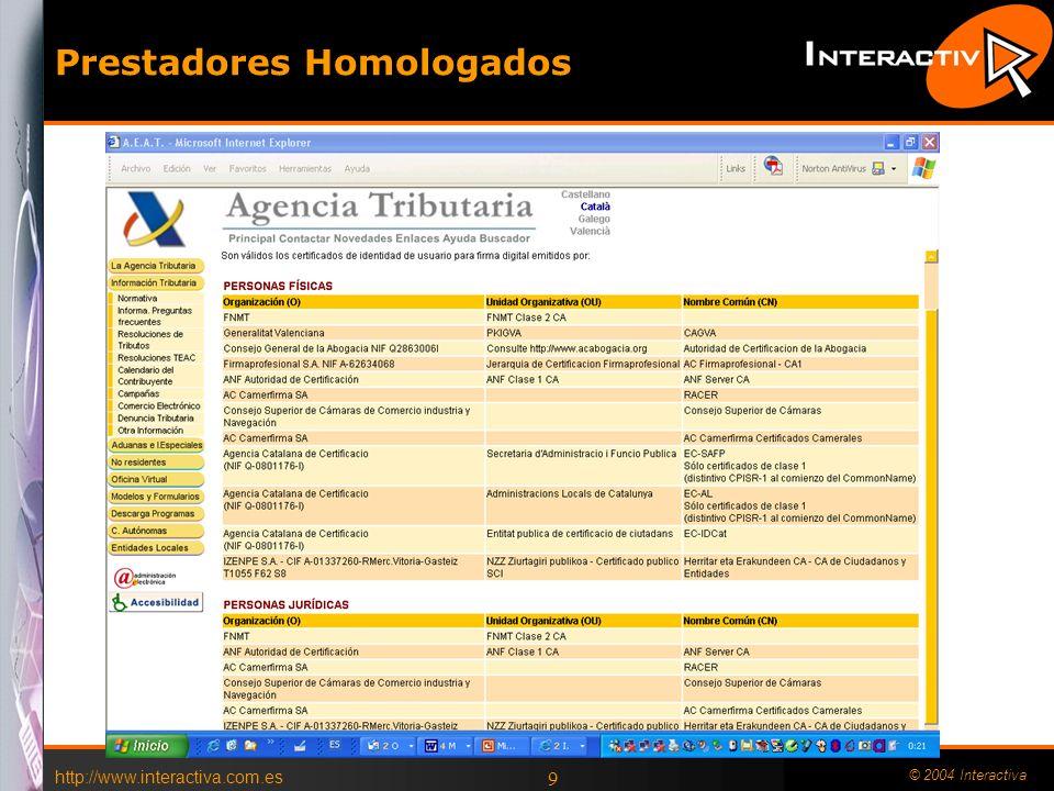 http://www.interactiva.com.es © 2004 Interactiva 8 Camerfirma: Outsourcing del Consejo Superior de Cámaras de Comercio FNMT: 400.000 certificados, 1.000.000 declaraciones de la Renta ACE: Servicios de seguridad Telefónica DATA.
