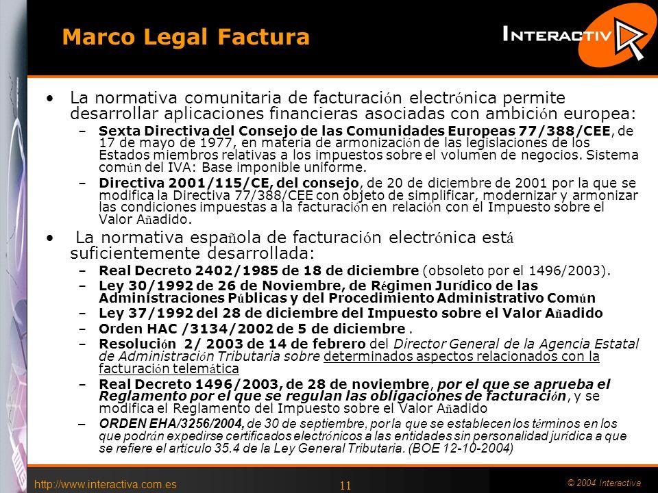 http://www.interactiva.com.es © 2004 Interactiva 11 La normativa comunitaria de facturaci ó n electr ó nica permite desarrollar aplicaciones financier