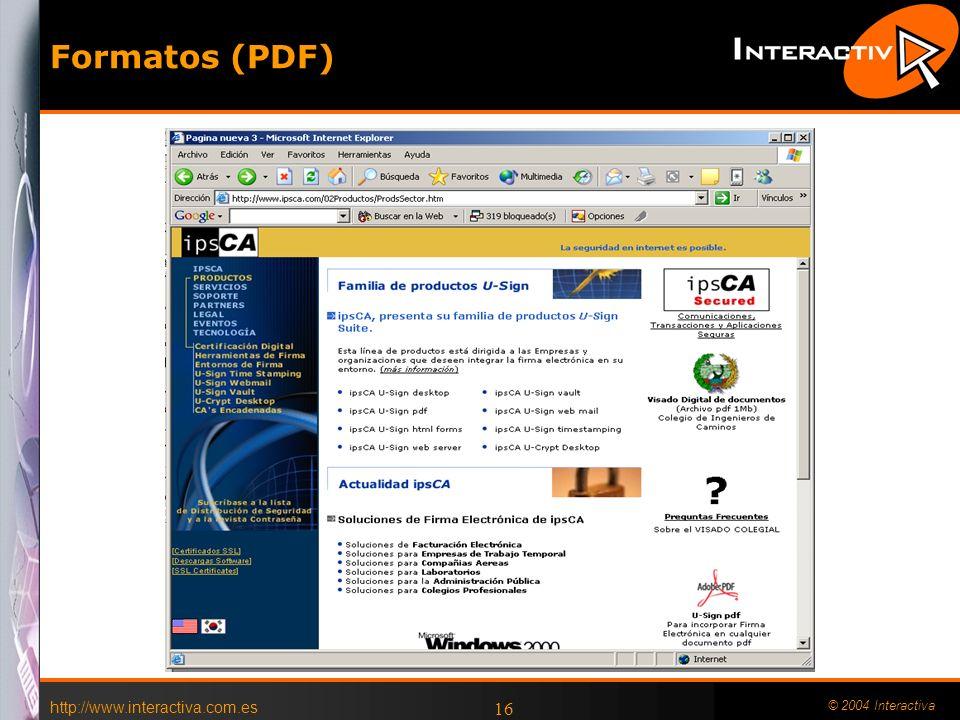 http://www.interactiva.com.es © 2004 Interactiva 16 Formatos (PDF)