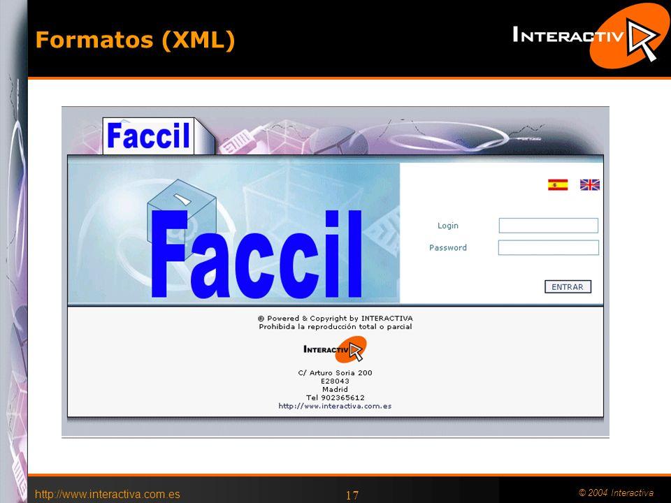 http://www.interactiva.com.es © 2004 Interactiva 17 Formatos (XML)