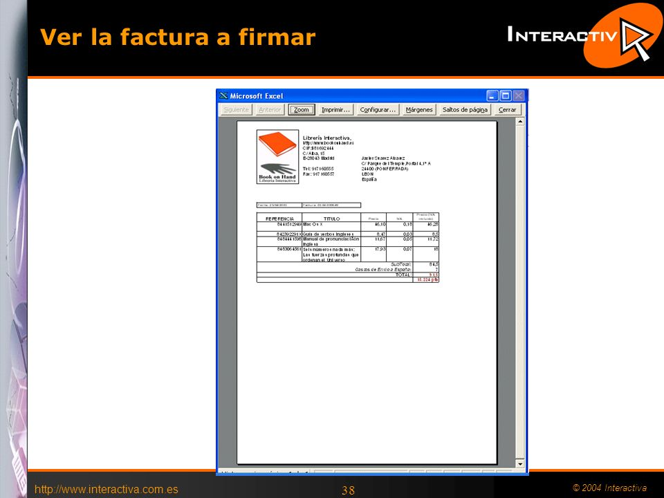 http://www.interactiva.com.es © 2004 Interactiva 38 Ver la factura a firmar