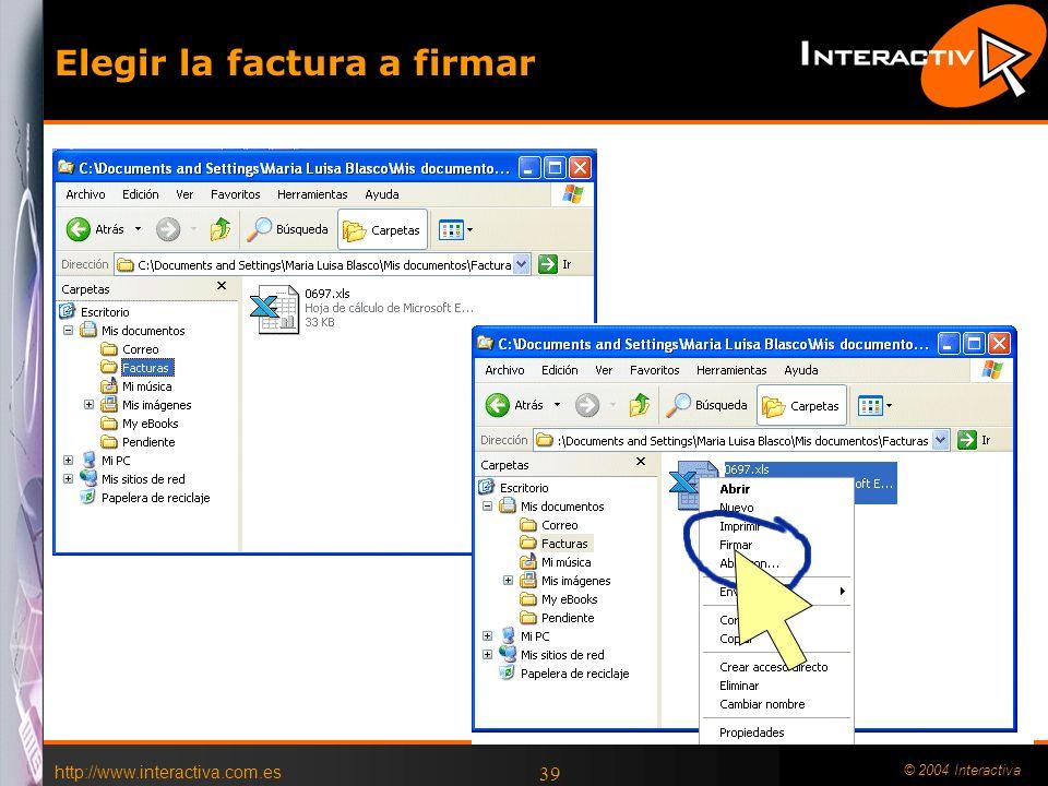 http://www.interactiva.com.es © 2004 Interactiva 39 Elegir la factura a firmar
