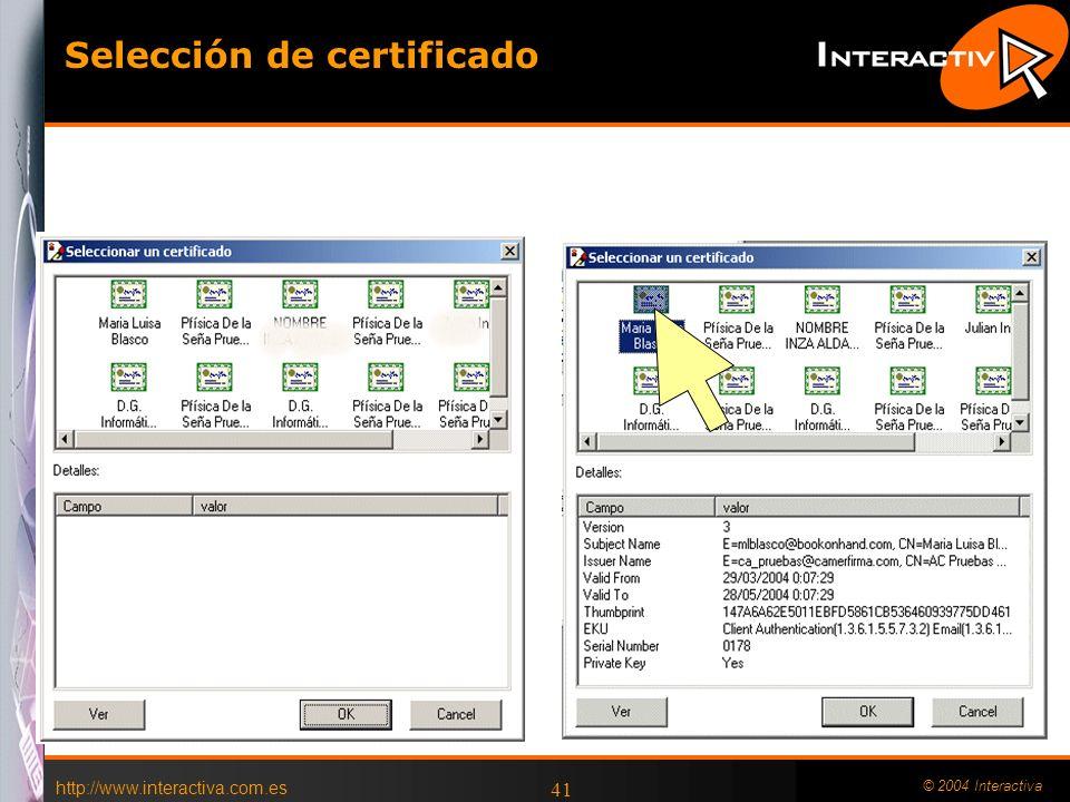 http://www.interactiva.com.es © 2004 Interactiva 41 Selección de certificado