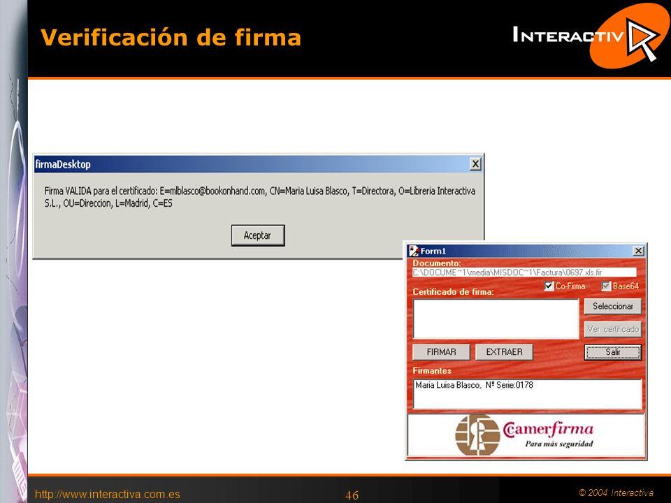 http://www.interactiva.com.es © 2004 Interactiva 46 Verificación de firma
