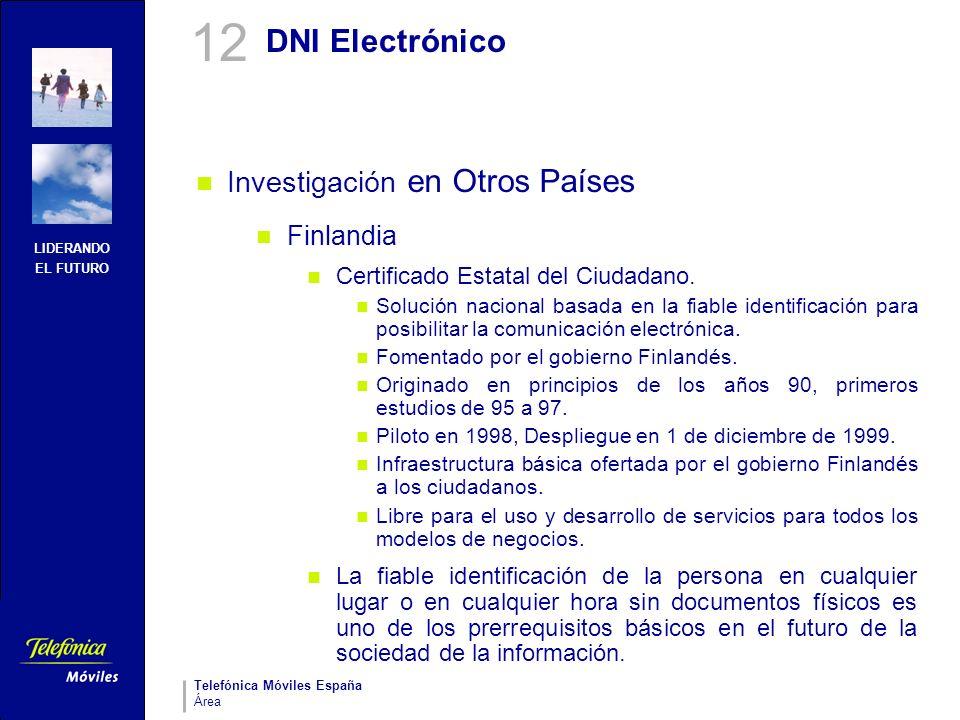LIDERANDO EL FUTURO Telefónica Móviles España Área DNI Electrónico Investigación en Otros Países Finlandia Certificado Estatal del Ciudadano. Solución