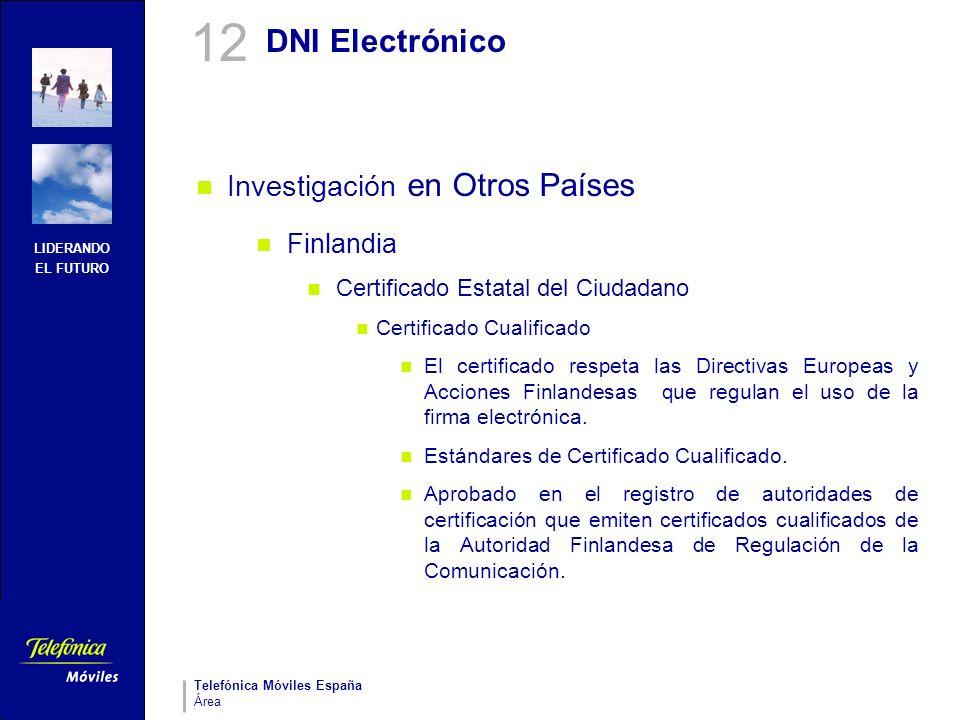 LIDERANDO EL FUTURO Telefónica Móviles España Área DNI Electrónico Investigación en Otros Países Finlandia Certificado Estatal del Ciudadano Certifica