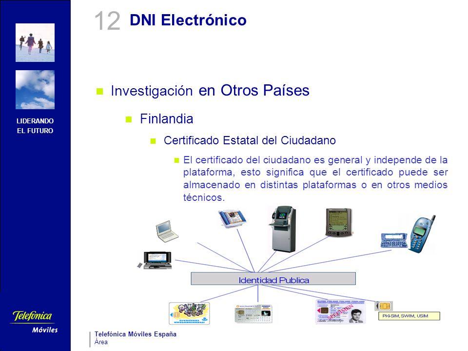 LIDERANDO EL FUTURO Telefónica Móviles España Área DNI Electrónico Investigación en Otros Países Finlandia Certificado Estatal del Ciudadano El certif