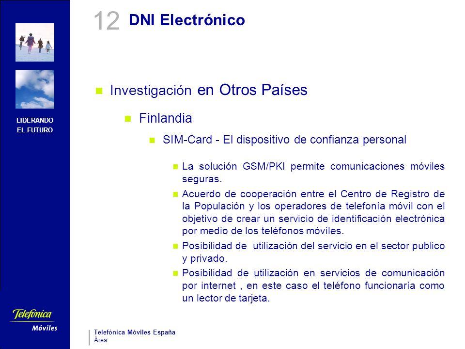 LIDERANDO EL FUTURO Telefónica Móviles España Área DNI Electrónico Investigación en Otros Países Finlandia SIM-Card - El dispositivo de confianza pers