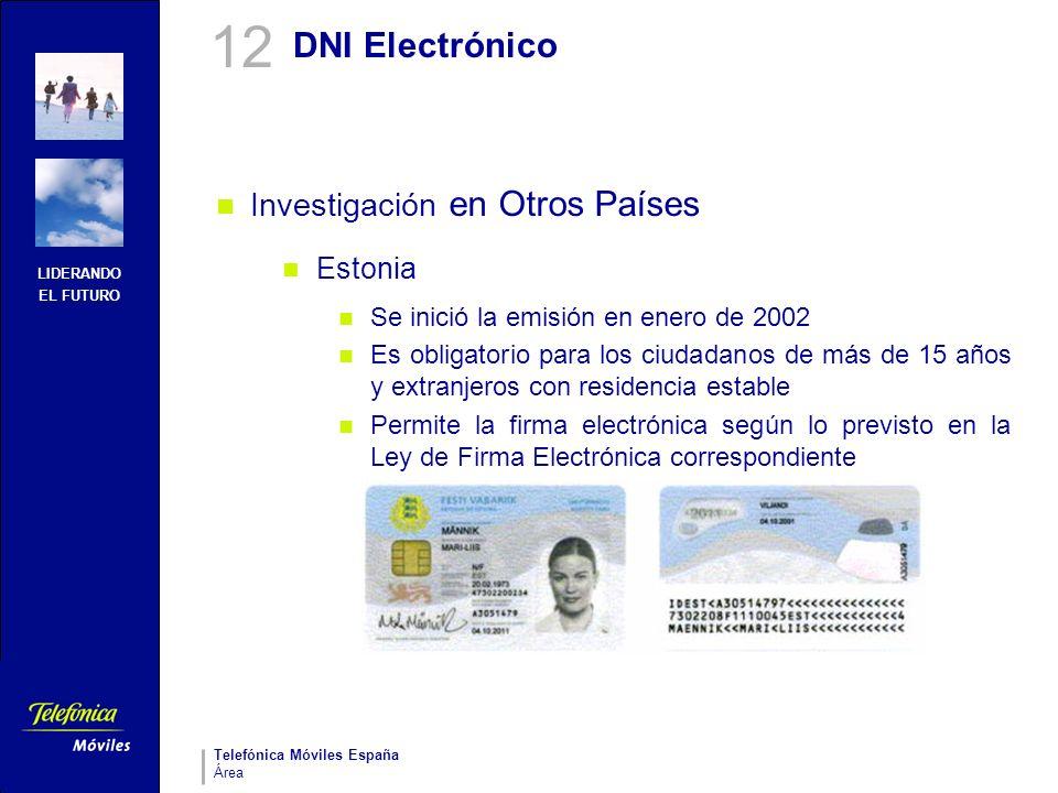 LIDERANDO EL FUTURO Telefónica Móviles España Área DNI Electrónico Investigación en Otros Países Estonia Se inició la emisión en enero de 2002 Es obli