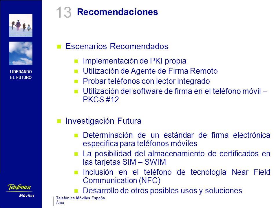 LIDERANDO EL FUTURO Telefónica Móviles España Área Recomendaciones Escenarios Recomendados Implementación de PKI propia Utilización de Agente de Firma