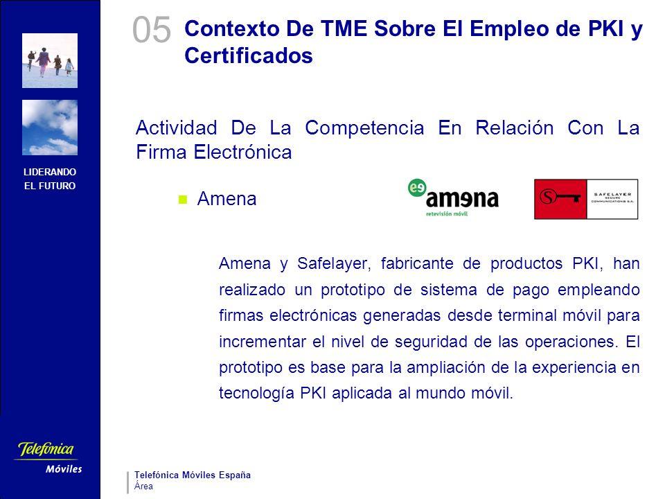 LIDERANDO EL FUTURO Telefónica Móviles España Área Contexto De TME Sobre El Empleo de PKI y Certificados Actividad De La Competencia En Relación Con L