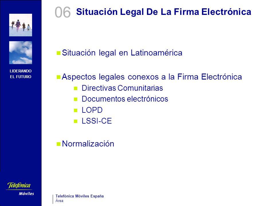 LIDERANDO EL FUTURO Telefónica Móviles España Área Situación Legal De La Firma Electrónica Situación legal en Latinoamérica Aspectos legales conexos a