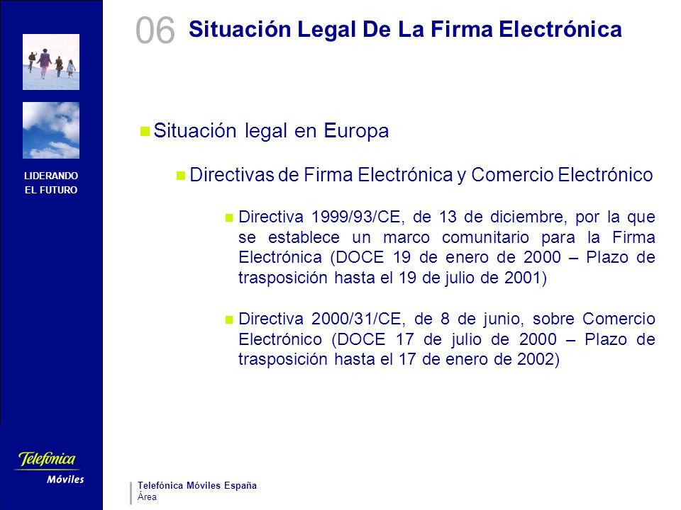 LIDERANDO EL FUTURO Telefónica Móviles España Área Situación Legal De La Firma Electrónica Situación legal en Europa Directivas de Firma Electrónica y