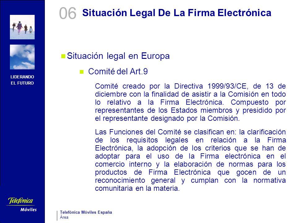 LIDERANDO EL FUTURO Telefónica Móviles España Área Situación Legal De La Firma Electrónica Situación legal en Europa Comité del Art.9 Comité creado po