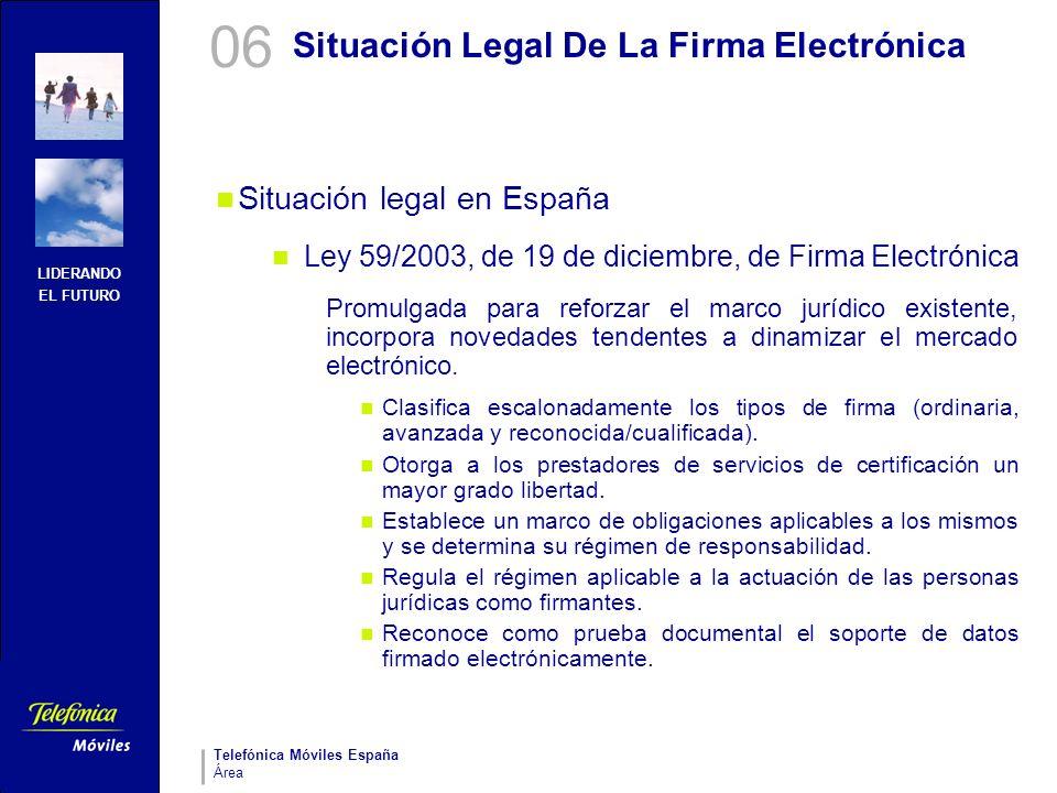 LIDERANDO EL FUTURO Telefónica Móviles España Área Situación Legal De La Firma Electrónica Situación legal en España Ley 59/2003, de 19 de diciembre,