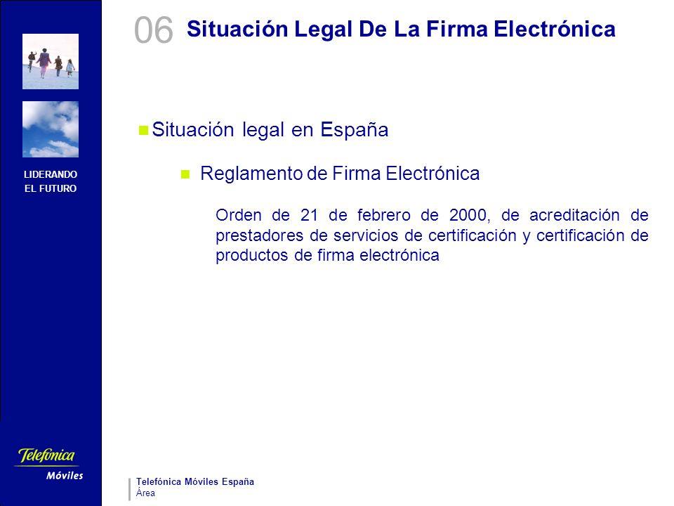 LIDERANDO EL FUTURO Telefónica Móviles España Área Situación Legal De La Firma Electrónica Situación legal en España Reglamento de Firma Electrónica O