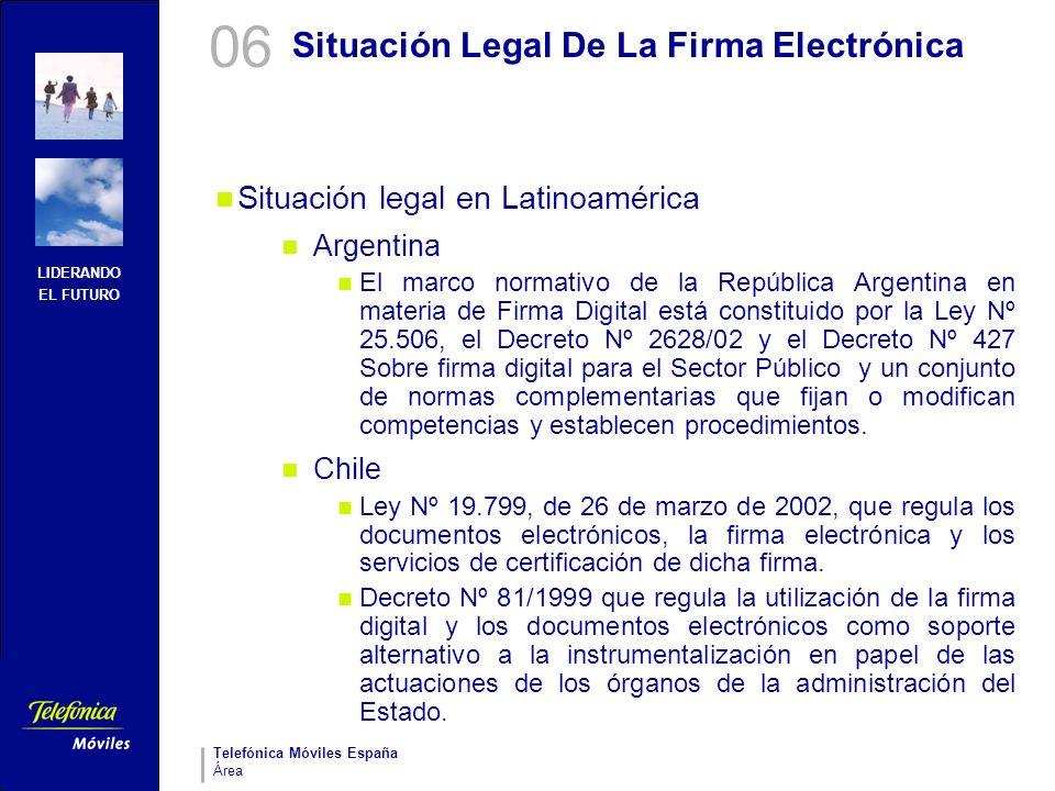LIDERANDO EL FUTURO Telefónica Móviles España Área Situación Legal De La Firma Electrónica Situación legal en Latinoamérica Argentina El marco normati