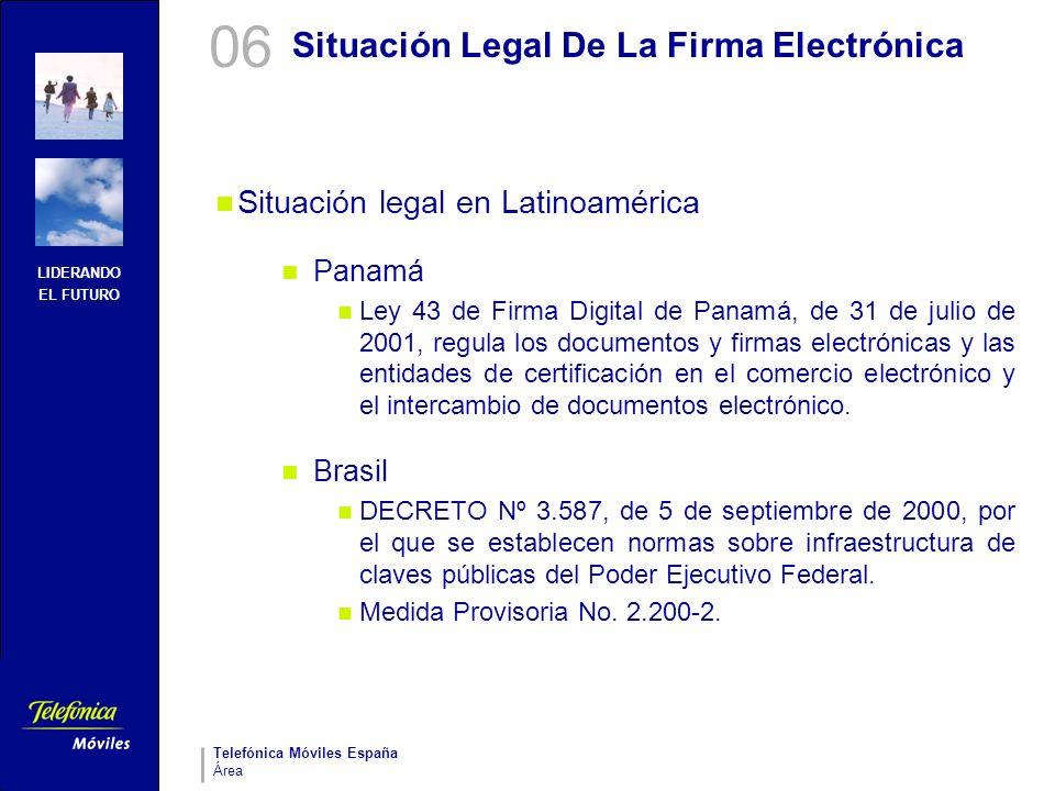 LIDERANDO EL FUTURO Telefónica Móviles España Área Situación Legal De La Firma Electrónica Situación legal en Latinoamérica Panamá Ley 43 de Firma Dig