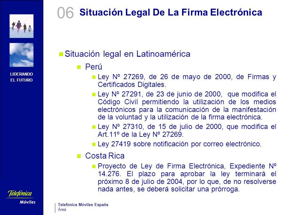 LIDERANDO EL FUTURO Telefónica Móviles España Área Situación Legal De La Firma Electrónica Situación legal en Latinoamérica Perú Ley Nº 27269, de 26 d