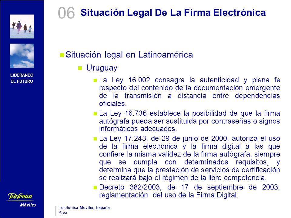 LIDERANDO EL FUTURO Telefónica Móviles España Área Situación Legal De La Firma Electrónica Situación legal en Latinoamérica Uruguay La Ley 16.002 cons