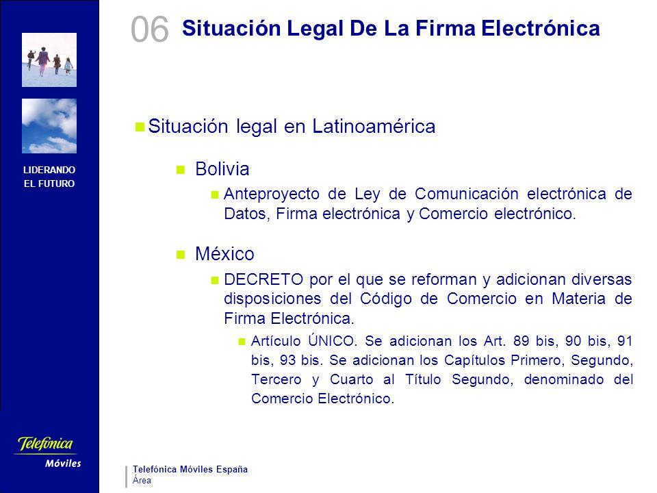 LIDERANDO EL FUTURO Telefónica Móviles España Área Situación Legal De La Firma Electrónica Situación legal en Latinoamérica Bolivia Anteproyecto de Le
