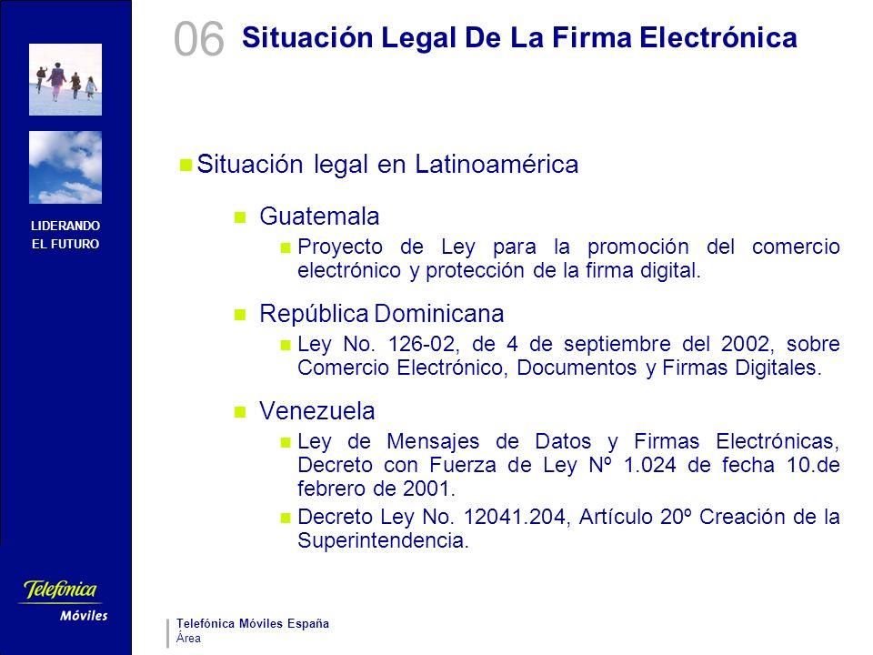 LIDERANDO EL FUTURO Telefónica Móviles España Área Situación Legal De La Firma Electrónica Situación legal en Latinoamérica Guatemala Proyecto de Ley