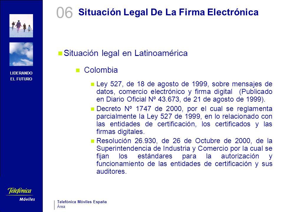 LIDERANDO EL FUTURO Telefónica Móviles España Área Situación Legal De La Firma Electrónica Situación legal en Latinoamérica Colombia Ley 527, de 18 de