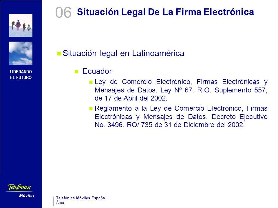 LIDERANDO EL FUTURO Telefónica Móviles España Área Situación Legal De La Firma Electrónica Situación legal en Latinoamérica Ecuador Ley de Comercio El