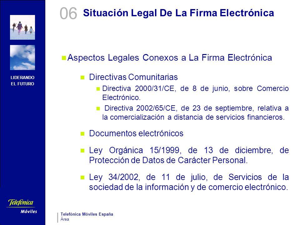 LIDERANDO EL FUTURO Telefónica Móviles España Área Situación Legal De La Firma Electrónica Aspectos Legales Conexos a La Firma Electrónica Directivas