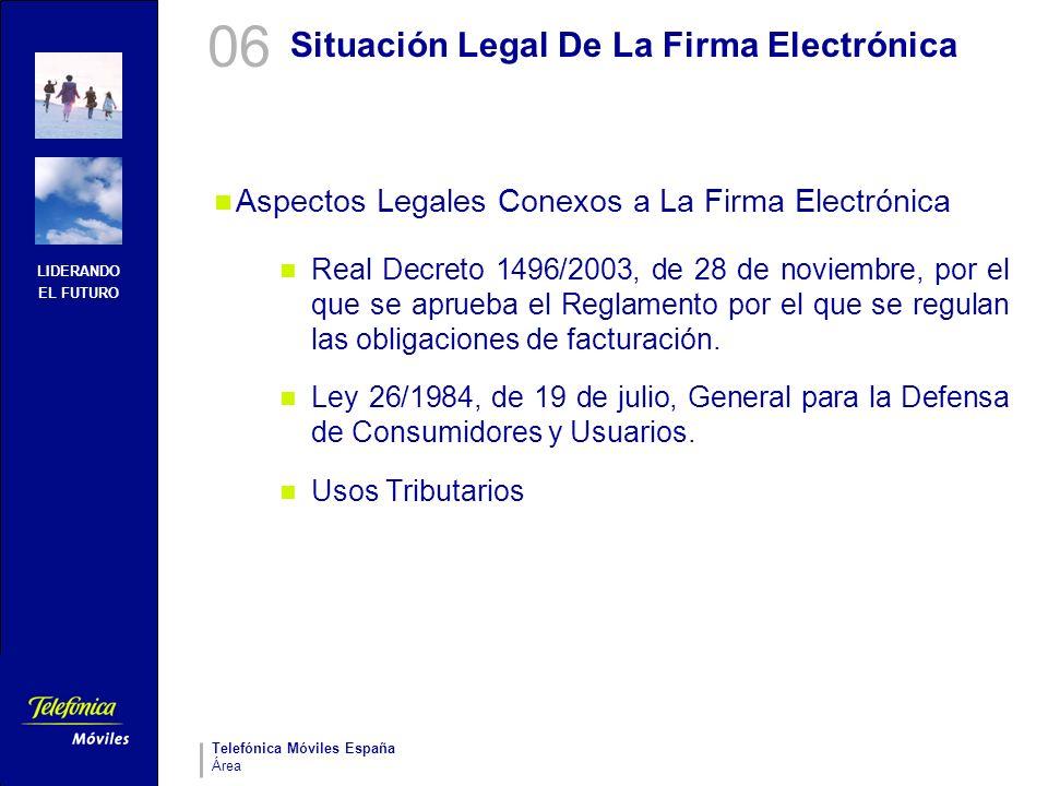 LIDERANDO EL FUTURO Telefónica Móviles España Área Situación Legal De La Firma Electrónica Aspectos Legales Conexos a La Firma Electrónica Real Decret