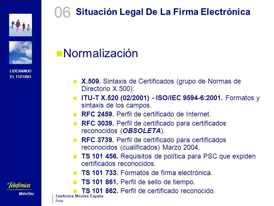 LIDERANDO EL FUTURO Telefónica Móviles España Área Situación Legal De La Firma Electrónica Normalización X.509. Sintaxis de Certificados (grupo de Nor