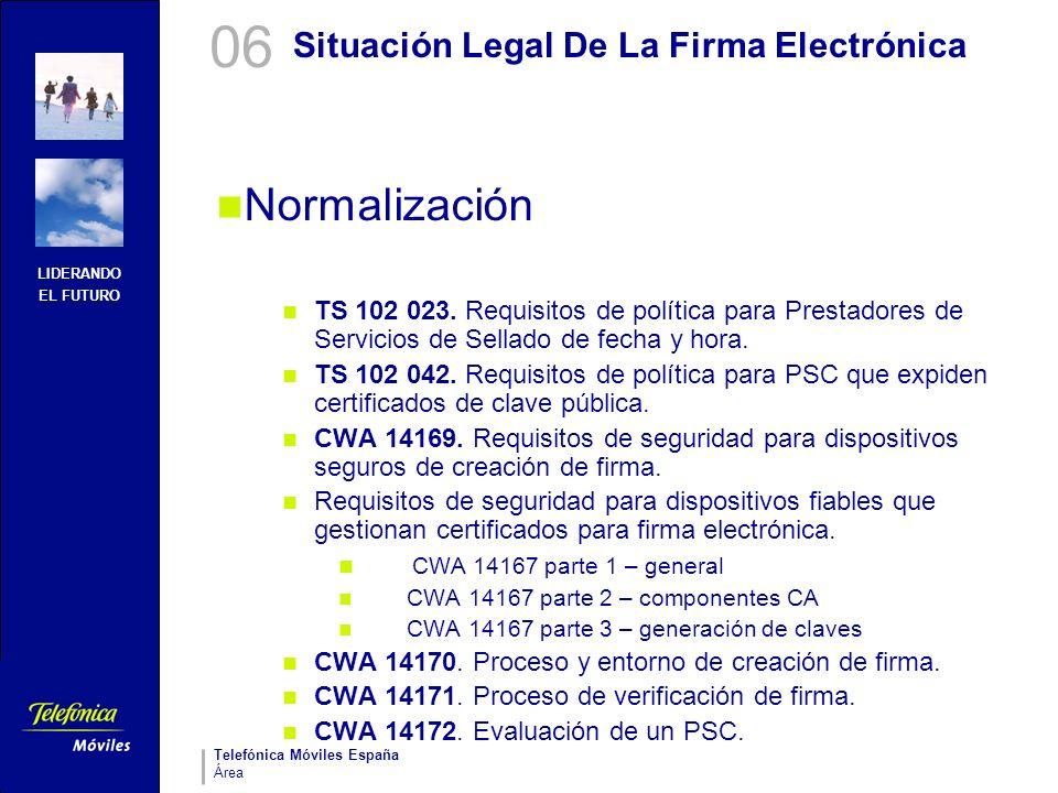 LIDERANDO EL FUTURO Telefónica Móviles España Área Situación Legal De La Firma Electrónica Normalización TS 102 023. Requisitos de política para Prest