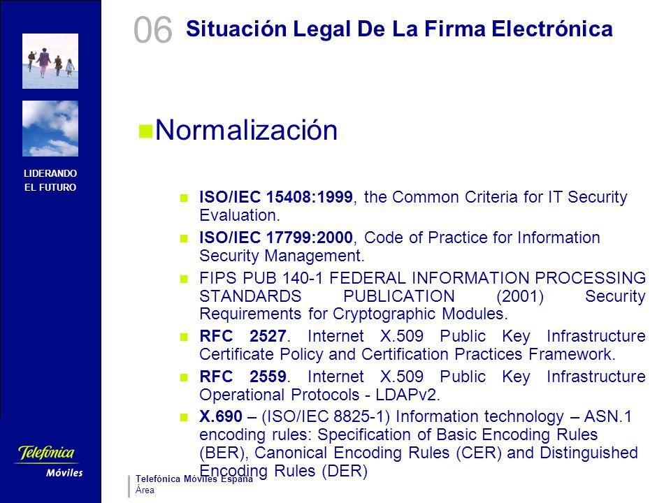 LIDERANDO EL FUTURO Telefónica Móviles España Área Situación Legal De La Firma Electrónica Normalización ISO/IEC 15408:1999, the Common Criteria for I