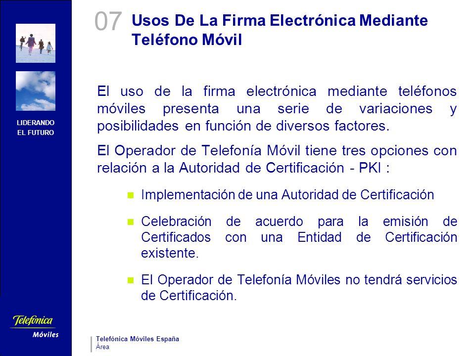 LIDERANDO EL FUTURO Telefónica Móviles España Área Usos De La Firma Electrónica Mediante Teléfono Móvil El uso de la firma electrónica mediante teléfo