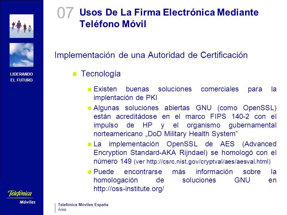 LIDERANDO EL FUTURO Telefónica Móviles España Área Usos De La Firma Electrónica Mediante Teléfono Móvil Implementación de una Autoridad de Certificaci