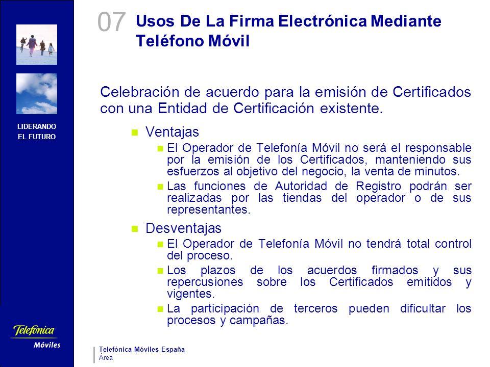 LIDERANDO EL FUTURO Telefónica Móviles España Área Usos De La Firma Electrónica Mediante Teléfono Móvil Celebración de acuerdo para la emisión de Cert