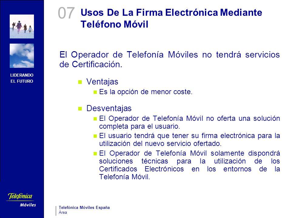 LIDERANDO EL FUTURO Telefónica Móviles España Área Usos De La Firma Electrónica Mediante Teléfono Móvil El Operador de Telefonía Móviles no tendrá ser