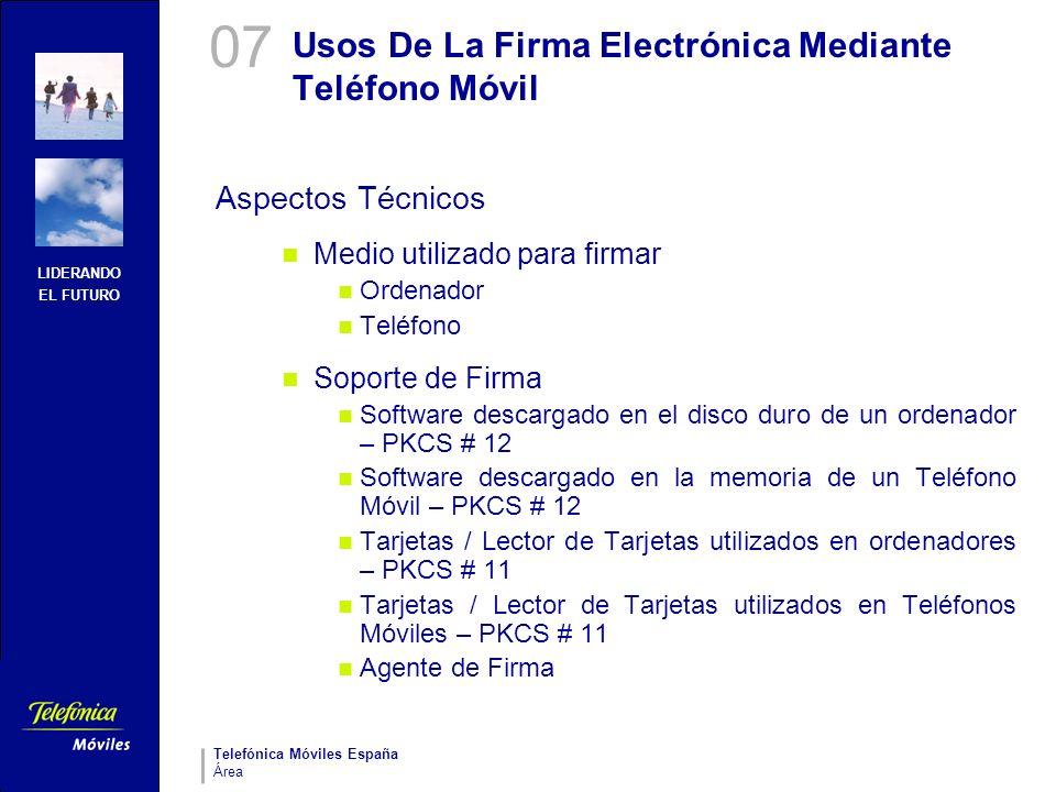 LIDERANDO EL FUTURO Telefónica Móviles España Área Usos De La Firma Electrónica Mediante Teléfono Móvil Aspectos Técnicos Medio utilizado para firmar