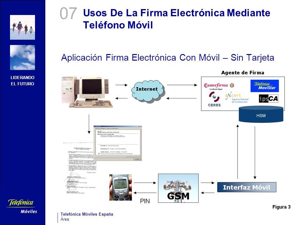 LIDERANDO EL FUTURO Telefónica Móviles España Área Usos De La Firma Electrónica Mediante Teléfono Móvil Aplicación Firma Electrónica Con Móvil – Sin T
