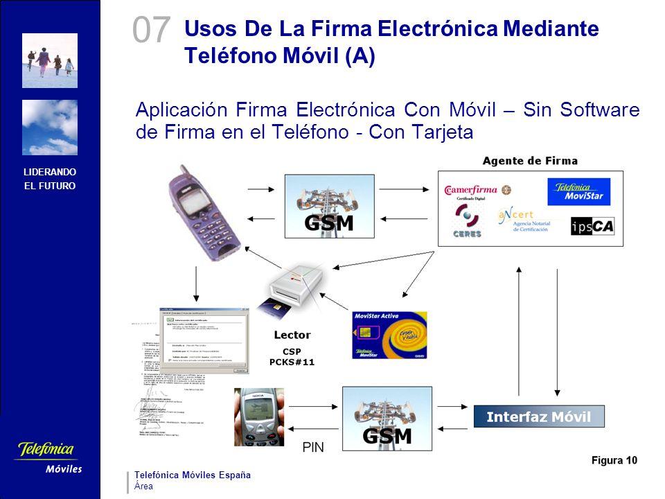 LIDERANDO EL FUTURO Telefónica Móviles España Área Usos De La Firma Electrónica Mediante Teléfono Móvil (A) Aplicación Firma Electrónica Con Móvil – S