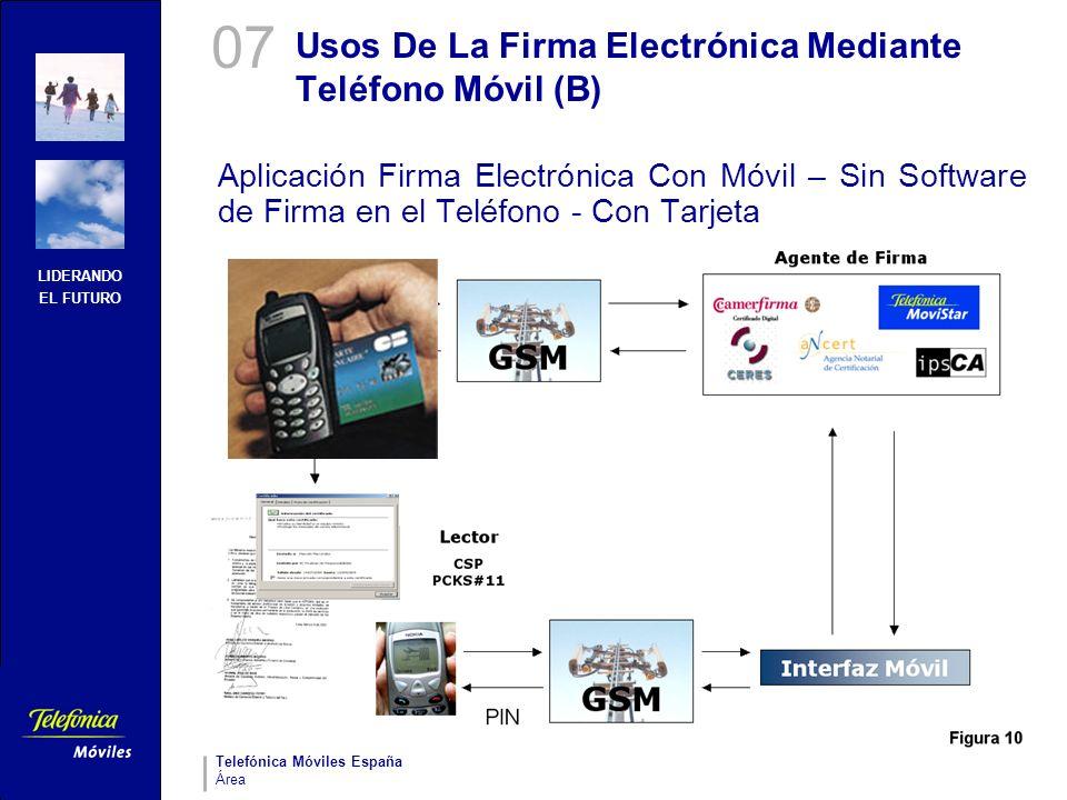 LIDERANDO EL FUTURO Telefónica Móviles España Área Usos De La Firma Electrónica Mediante Teléfono Móvil (B) Aplicación Firma Electrónica Con Móvil – S