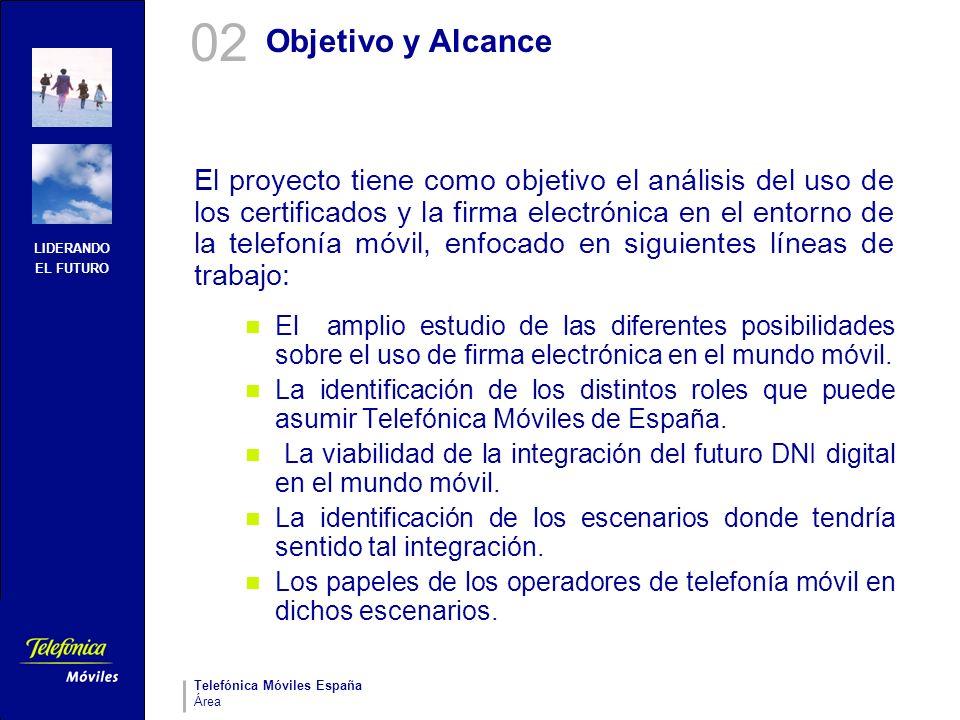 LIDERANDO EL FUTURO Telefónica Móviles España Área Objetivo y Alcance El proyecto tiene como objetivo el análisis del uso de los certificados y la fir
