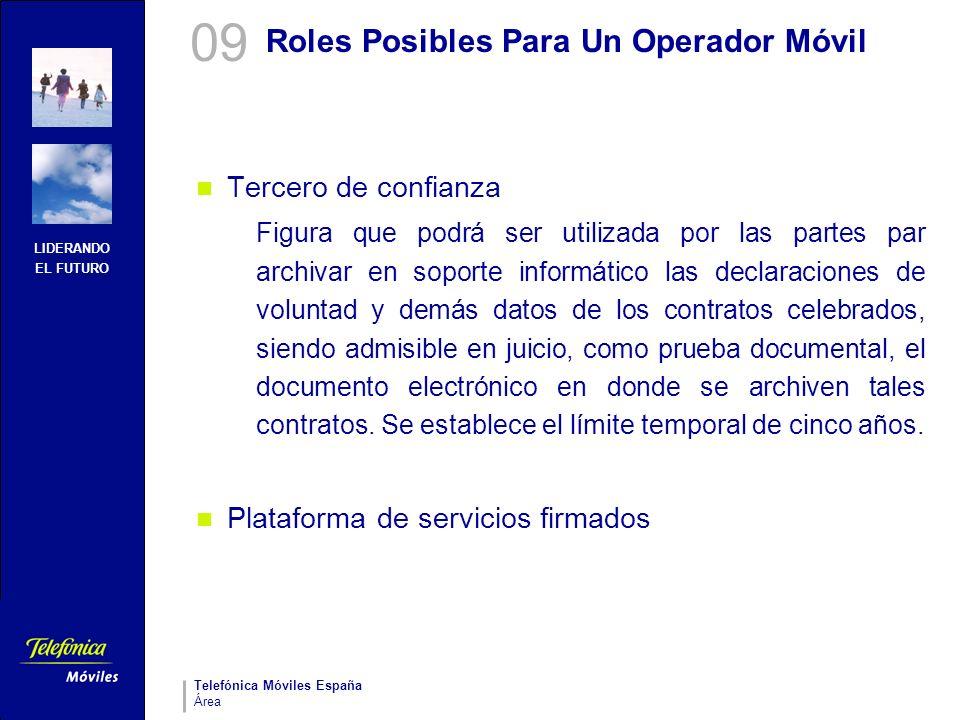 LIDERANDO EL FUTURO Telefónica Móviles España Área Roles Posibles Para Un Operador Móvil Tercero de confianza Figura que podrá ser utilizada por las p