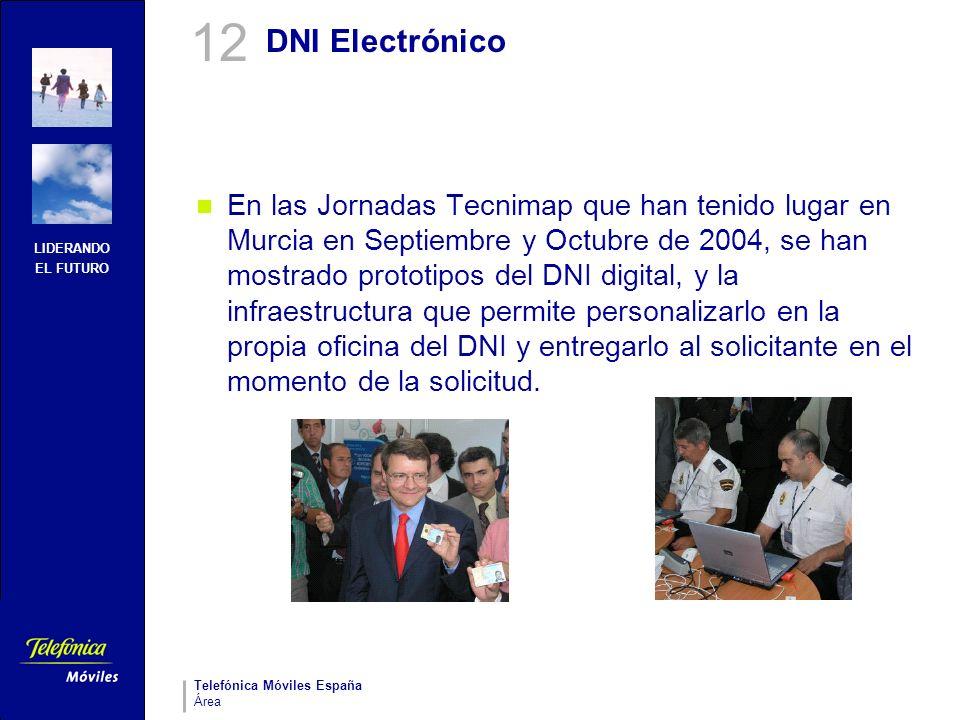 LIDERANDO EL FUTURO Telefónica Móviles España Área DNI Electrónico En las Jornadas Tecnimap que han tenido lugar en Murcia en Septiembre y Octubre de