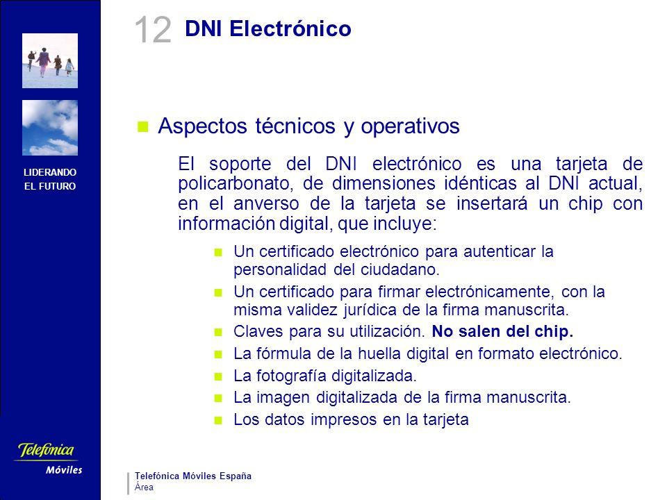 LIDERANDO EL FUTURO Telefónica Móviles España Área DNI Electrónico Aspectos técnicos y operativos El soporte del DNI electrónico es una tarjeta de pol