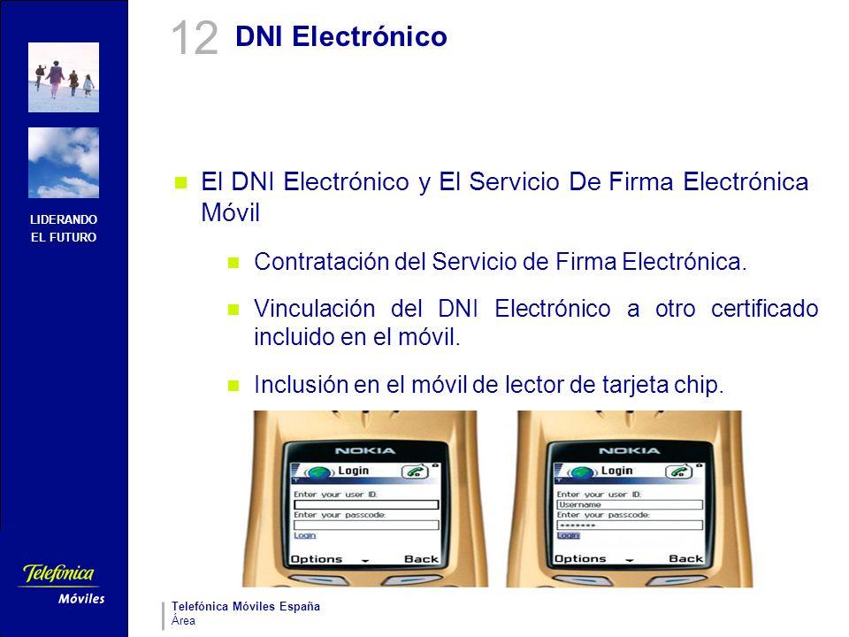LIDERANDO EL FUTURO Telefónica Móviles España Área DNI Electrónico El DNI Electrónico y El Servicio De Firma Electrónica Móvil Contratación del Servic