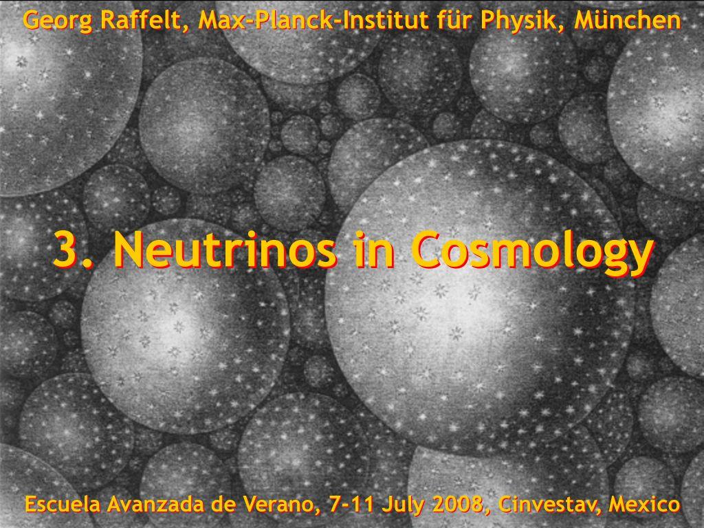 Georg Raffelt, Max-Planck-Institut für Physik, München, Germany Escuela Avanzada de Verano, 7-11 July 2008, Cinvestav, Mexico-City Geheimnis der dunklen Materie 3.