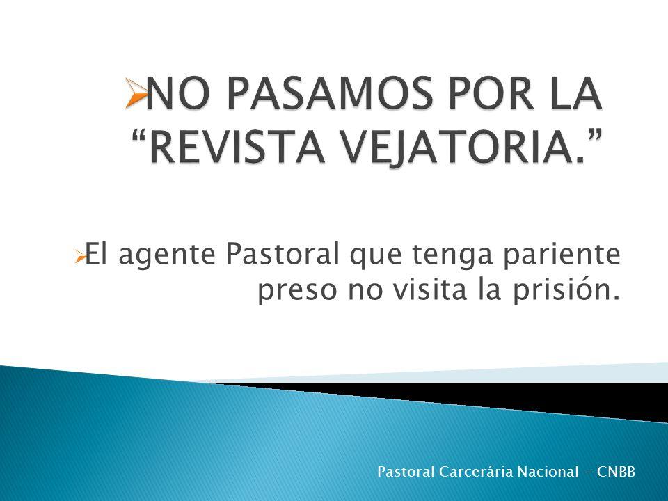 El agente Pastoral que tenga pariente preso no visita la prisión.
