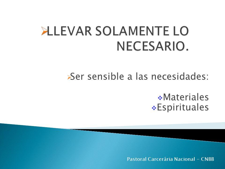 Ser sensible a las necesidades: Materiales Espirituales Pastoral Carcerária Nacional - CNBB