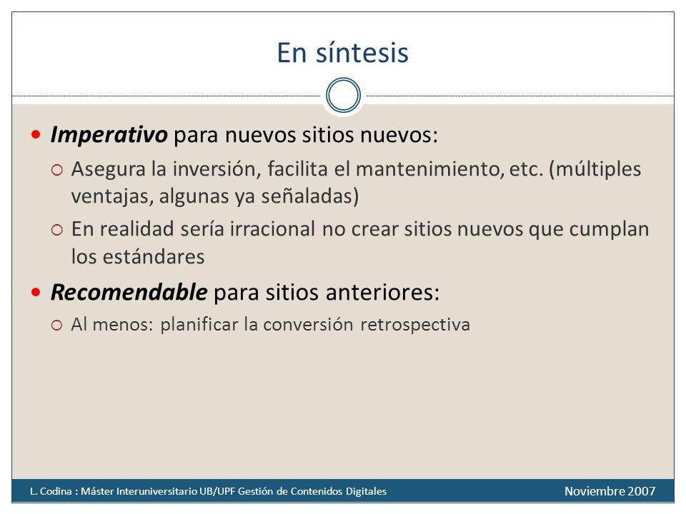 En síntesis Imperativo pa ra nuevos sitios nuevos: Asegura la inversión, facilita el mantenimiento, etc. (múltiples ventajas, algunas ya señaladas) En